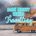 earn money while travelling